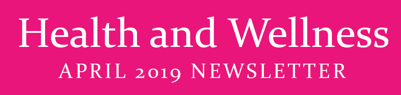 April '19 Health and Wellness Newsletter